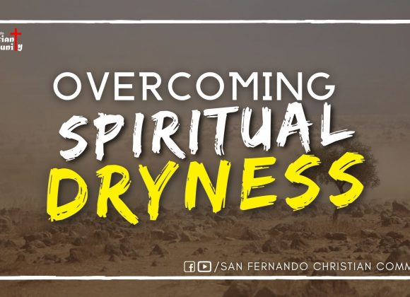 Overcoming Spiritual Dryness – Part 1