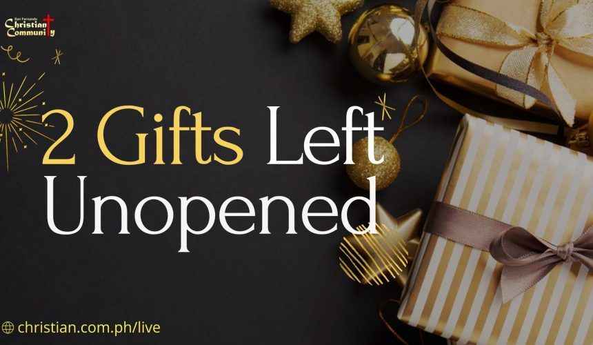 2 Gifts Left Unopended