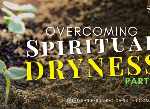 Overcoming Spiritual Dryness – Part 3