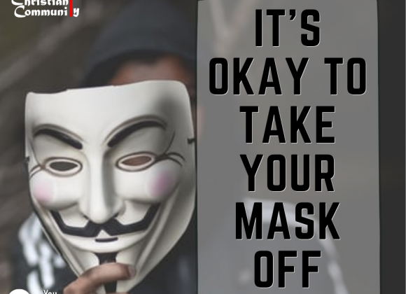 It's Okay to Take Your Mask Off