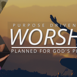 Purpose Driven Live: Worship