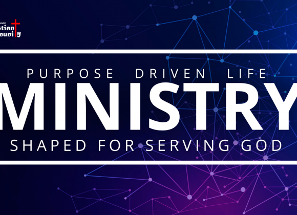 Purpose Driven Life – Ministry (Shaped to Serve God)