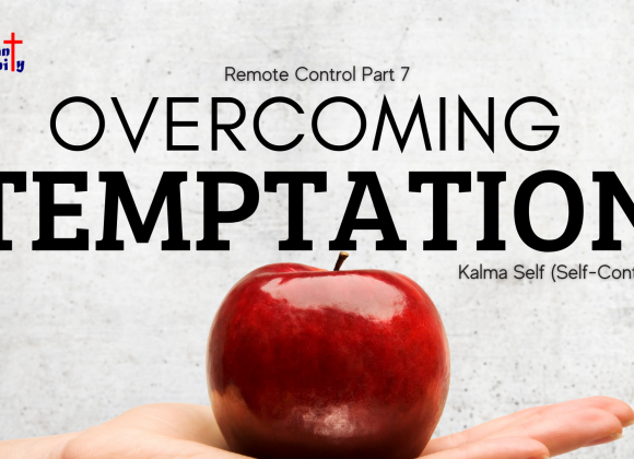 Remote Control Part 7 – Overcoming Temptation