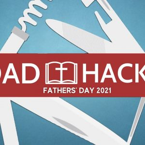 Dad Hacks | Fathers' Day 2021